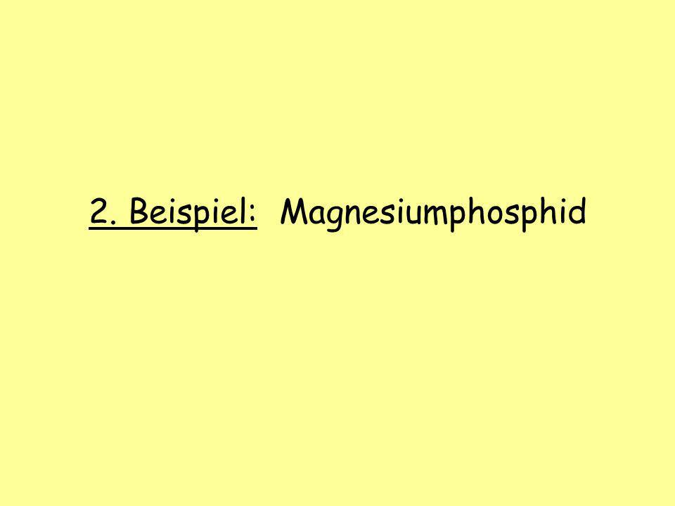 2. Beispiel: Magnesiumphosphid