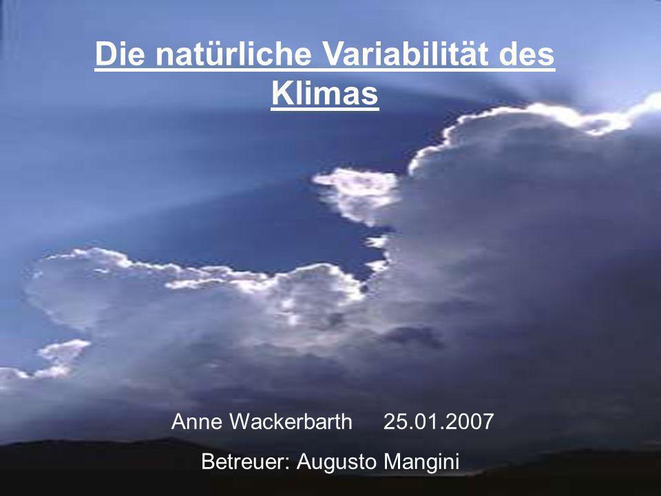 Gliederung: 1.Klimavariationen der letzten 4,5 Mrd Jahre 2.