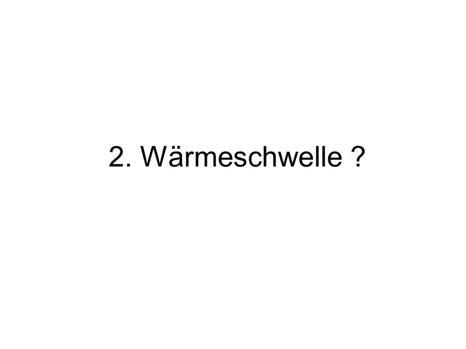 2. Wärmeschwelle ?