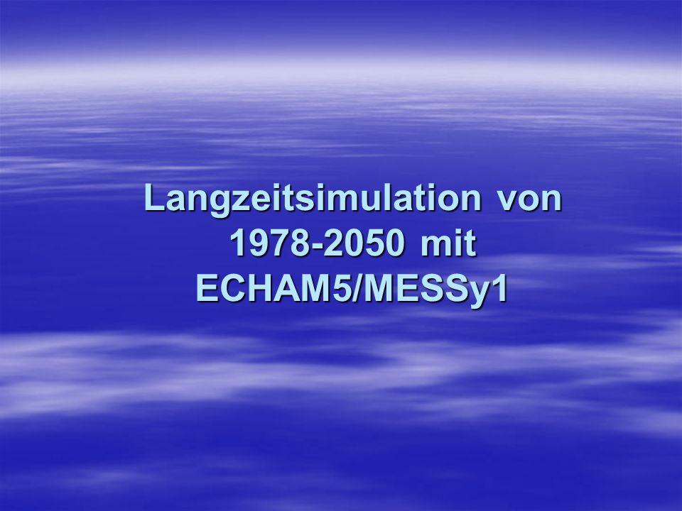 Langzeitsimulation von 1978-2050 mit ECHAM5/MESSy1