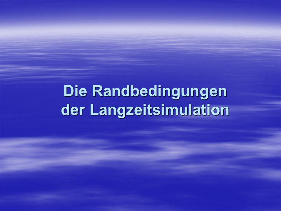 Die Randbedingungen der Langzeitsimulation