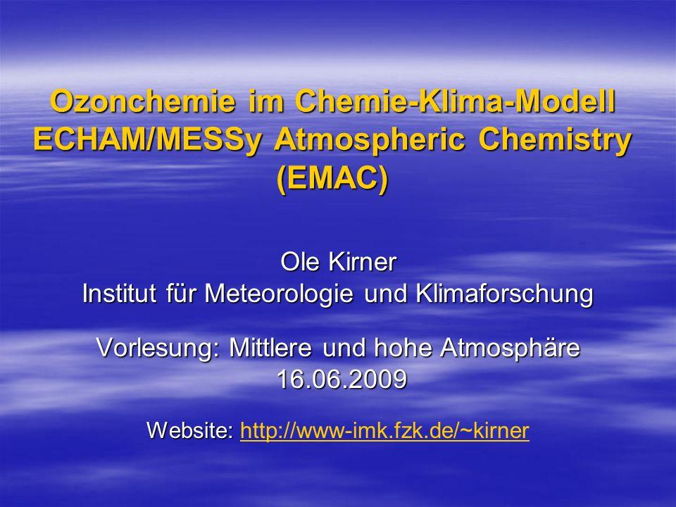 Ole Kirner Institut für Meteorologie und Klimaforschung Vorlesung: Mittlere und hohe Atmosphäre 16.06.2009 16.06.2009 Website: Website: http://www-imk