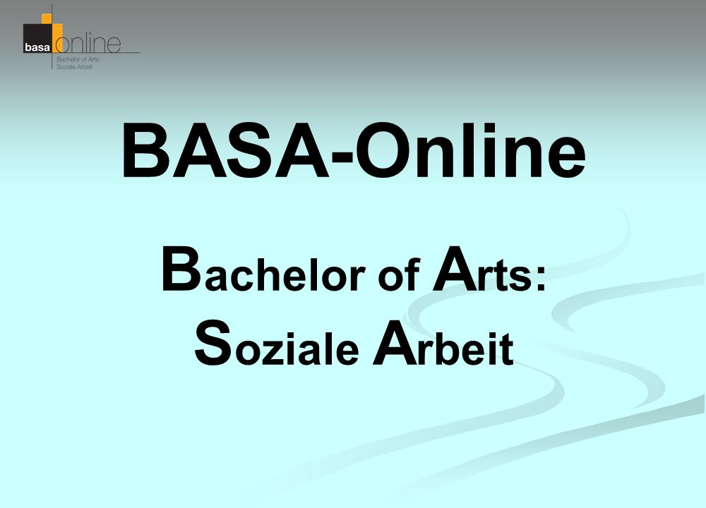 BASA-Online B achelor of A rts: S oziale A rbeit