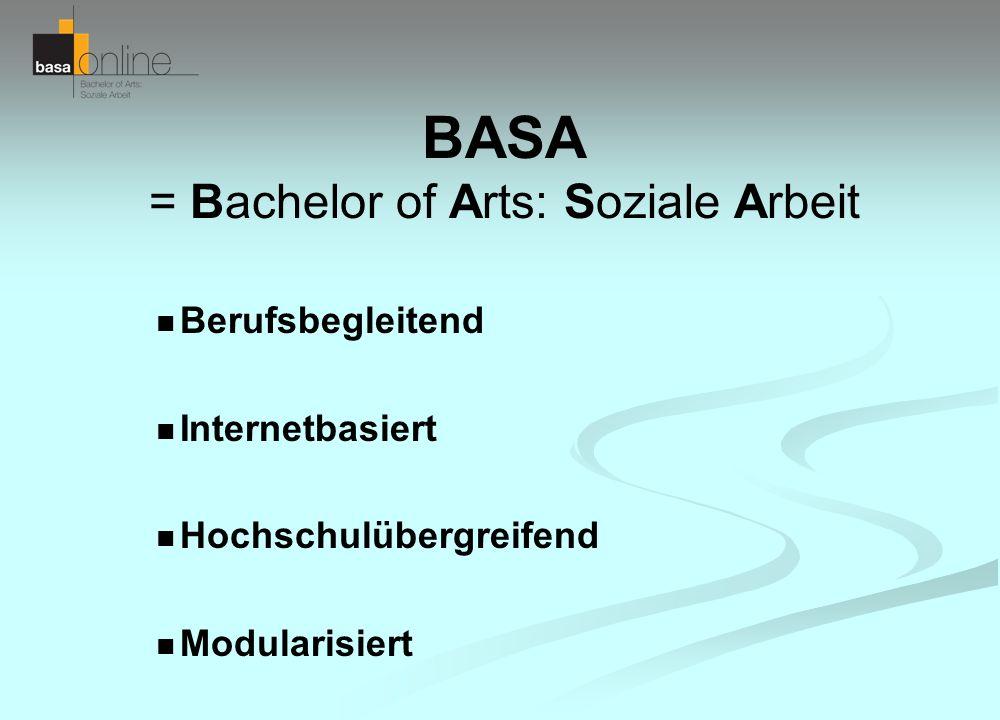 BASA = Bachelor of Arts: Soziale Arbeit Berufsbegleitend Internetbasiert Hochschulübergreifend Modularisiert