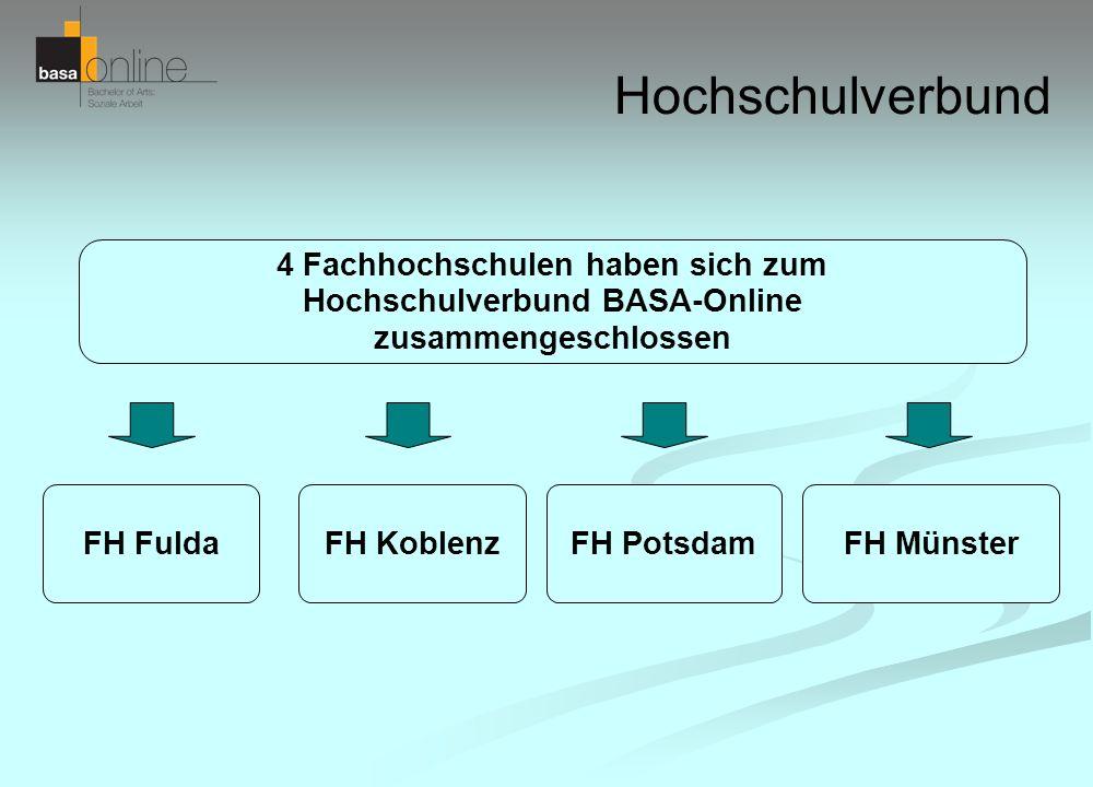 Hochschulverbund 4 Fachhochschulen haben sich zum Hochschulverbund BASA-Online zusammengeschlossen FH Fulda FH Koblenz FH Potsdam FH Münster