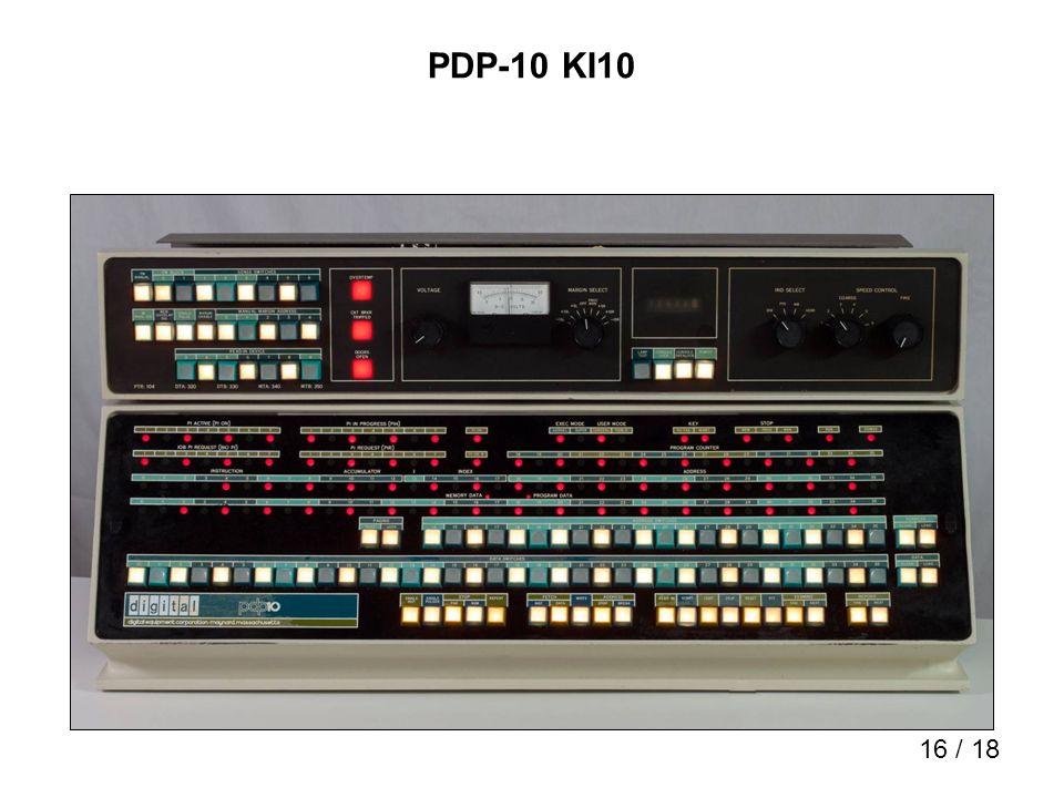 16 / 18 PDP-10 KI10