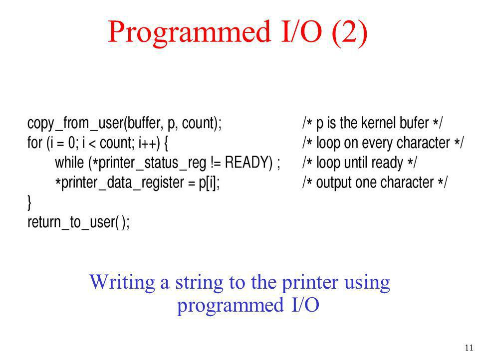 11 Programmed I/O (2) Writing a string to the printer using programmed I/O