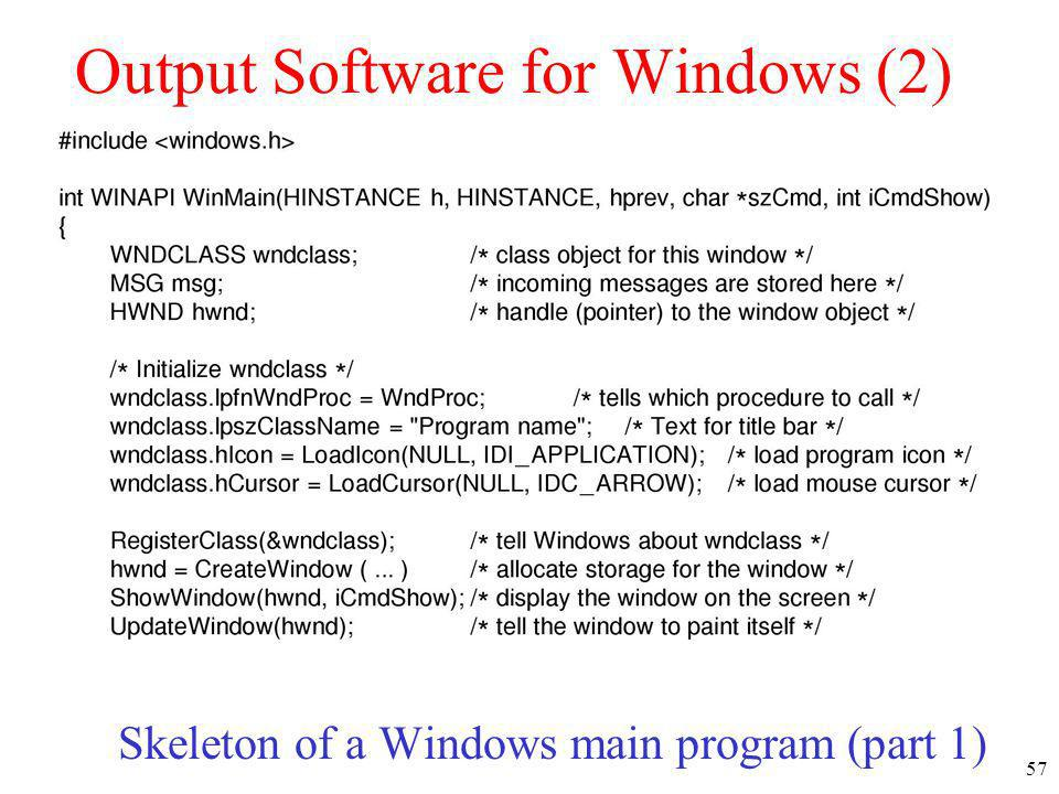 57 Output Software for Windows (2) Skeleton of a Windows main program (part 1)