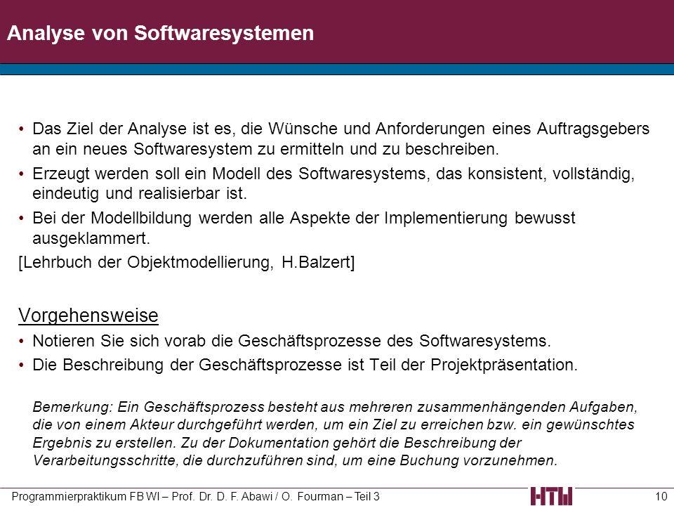 Analyse von Softwaresystemen Das Ziel der Analyse ist es, die Wünsche und Anforderungen eines Auftragsgebers an ein neues Softwaresystem zu ermitteln
