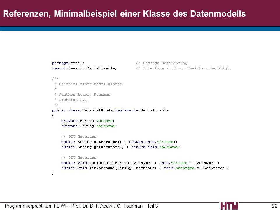 Referenzen, Minimalbeispiel einer Klasse des Datenmodells Programmierpraktikum FB WI – Prof. Dr. D. F. Abawi / O. Fourman – Teil 322