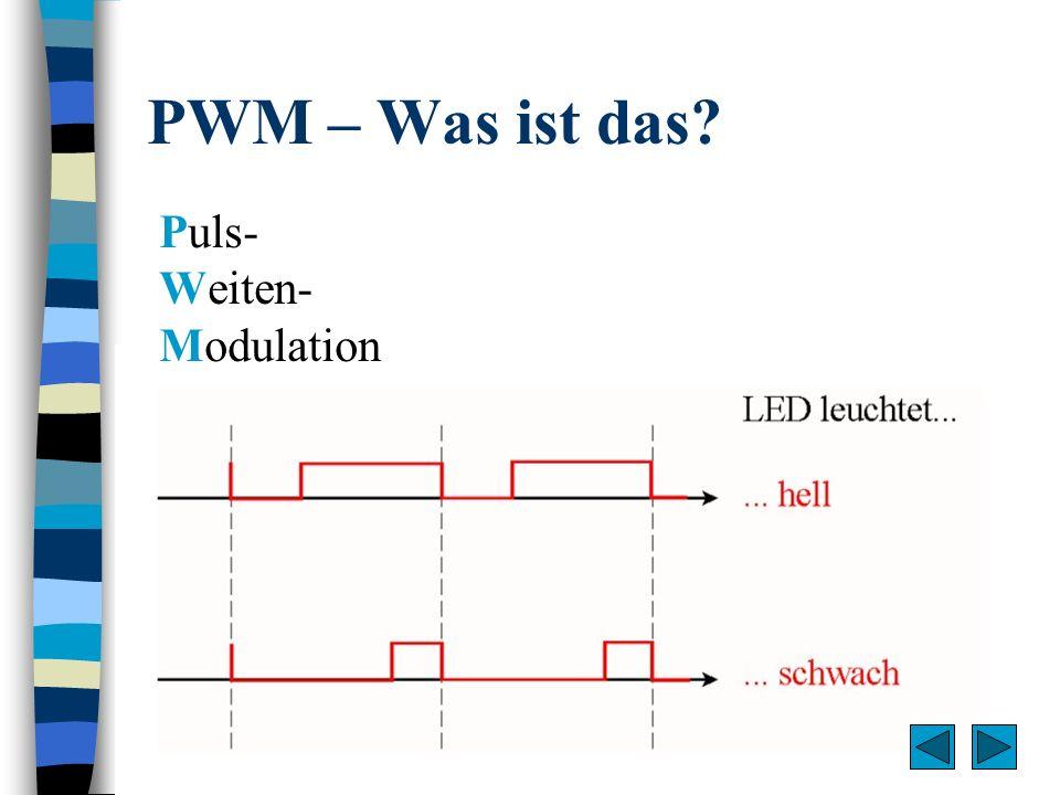 PWM – Was ist das? Puls- Weiten- Modulation