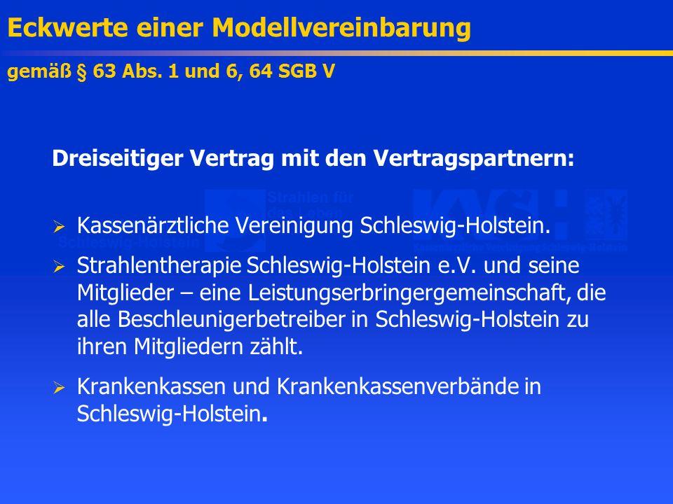 Eckwerte einer Modellvereinbarung gemäß § 63 Abs. 1 und 6, 64 SGB V Dreiseitiger Vertrag mit den Vertragspartnern: Kassenärztliche Vereinigung Schlesw