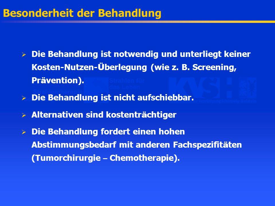 Besonderheit der Behandlung Die Behandlung ist notwendig und unterliegt keiner Kosten-Nutzen- Ü berlegung (wie z. B. Screening, Pr ä vention). Die Beh