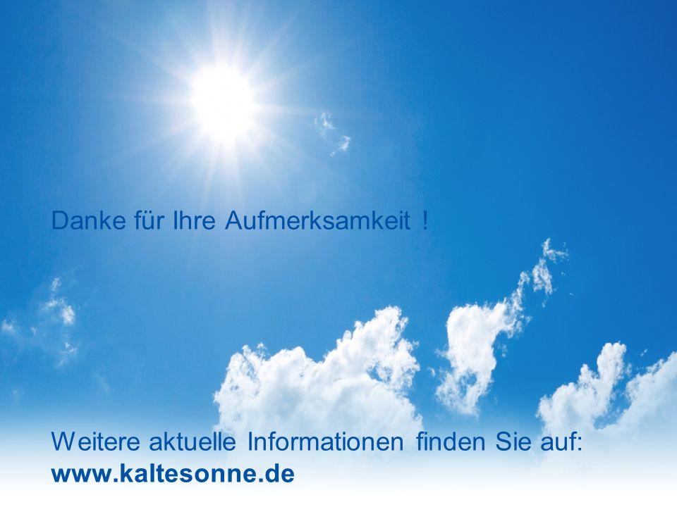 Seite 24 Danke für Ihre Aufmerksamkeit ! Weitere aktuelle Informationen finden Sie auf: www.kaltesonne.de