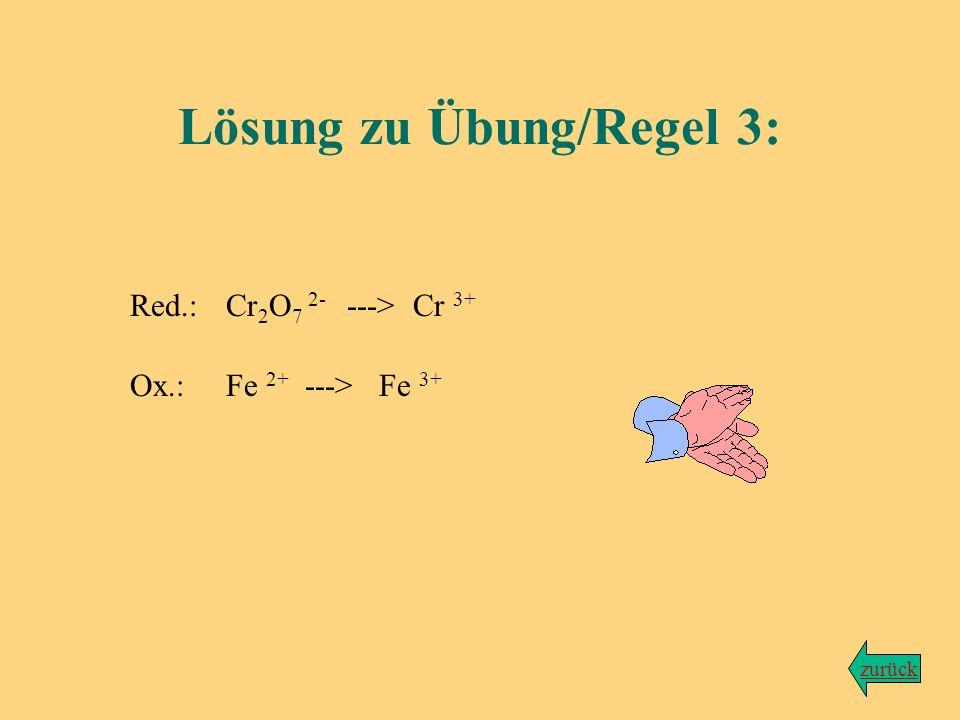 Lösung Zurück zum Hauptprogramm Wir bleiben bei der Reaktion von Dichromationen mit Eisen-(II)-ionen, wobei Chrom(III)-Ionen sowie Eisen(III)-Ionen en
