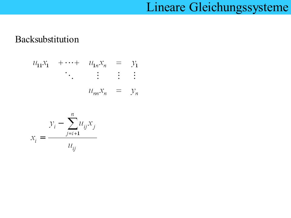 Lineare Gleichungssysteme Backsubstitution