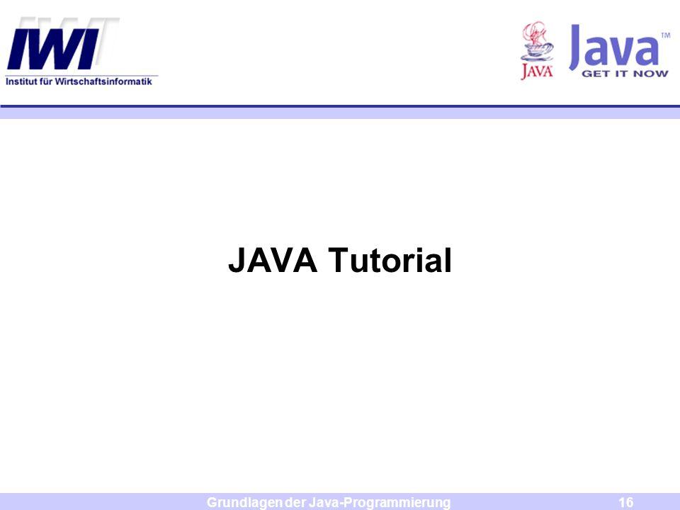 Grundlagen der Java-Programmierung16 JAVA Tutorial
