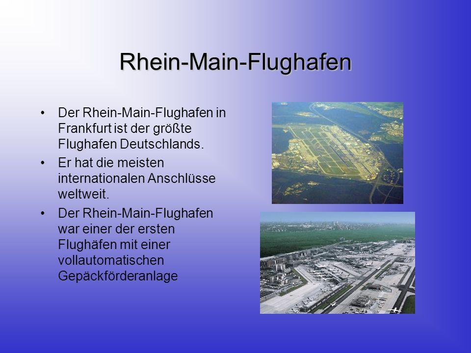 Rhein-Main-Flughafen Der Rhein-Main-Flughafen in Frankfurt ist der größte Flughafen Deutschlands.