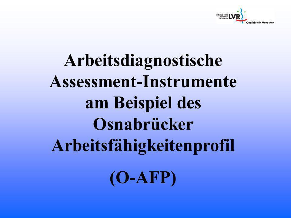 Arbeitsdiagnostische Assessment-Instrumente am Beispiel des Osnabrücker Arbeitsfähigkeitenprofil (O-AFP)