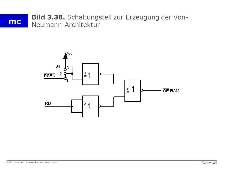 Seite 46 Prof. J. WALTER Kurstitel Stand: März 2004 mc Bild 3.38. Schaltungsteil zur Erzeugung der Von- Neumann-Architektur