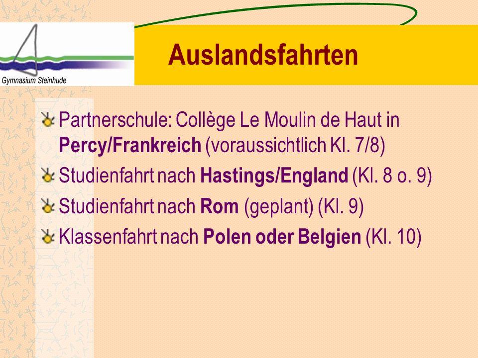 Auslandsfahrten Partnerschule: Collège Le Moulin de Haut in Percy/Frankreich (voraussichtlich Kl. 7/8) Studienfahrt nach Hastings/England (Kl. 8 o. 9)