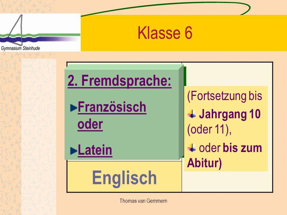 Englisch Klasse 6 2. Fremdsprache: Französisch oder Latein 2. Fremdsprache: Französisch oder Latein (Fortsetzung bis Jahrgang 10 (oder 11), oder bis z