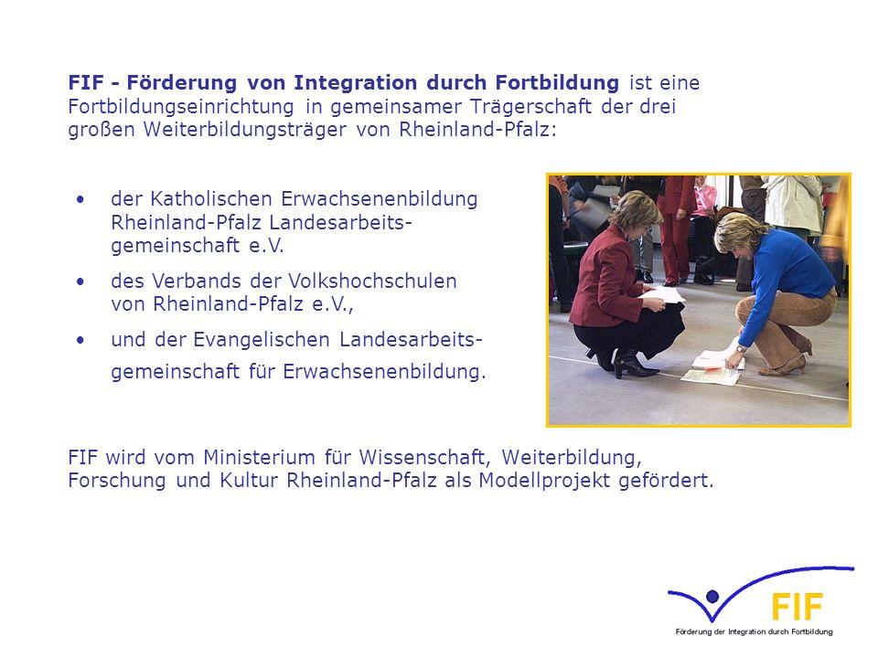 FIF - Förderung von Integration durch Fortbildung ist eine Fortbildungseinrichtung in gemeinsamer Trägerschaft der drei großen Weiterbildungsträger vo