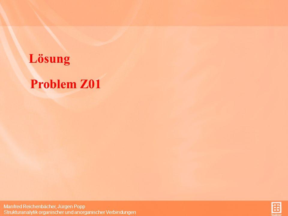 Manfred Reichenbächer, Jürgen Popp Strukturanalytik organischer und anorganischer Verbindungen Lösung Problem Z01