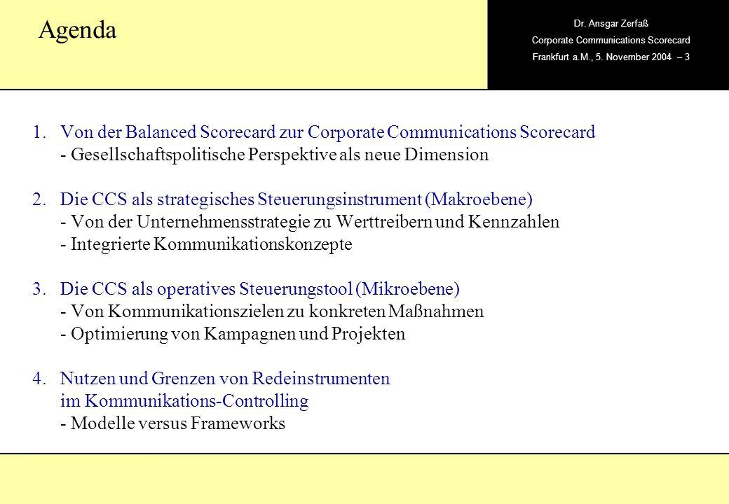 , Dr. Ansgar Zerfaß Corporate Communications Scorecard Frankfurt a.M., 5. November 2004 – 3 Agenda 1.Von der Balanced Scorecard zur Corporate Communic