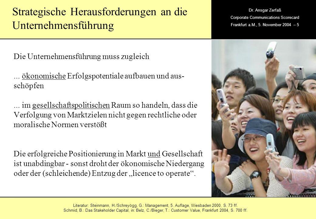 , Dr. Ansgar Zerfaß Corporate Communications Scorecard Frankfurt a.M., 5. November 2004 – 5 Die Unternehmensführung muss zugleich... ökonomische Erfol