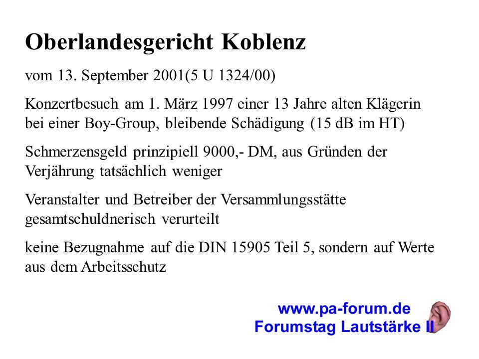 Oberlandesgericht Koblenz vom 13. September 2001(5 U 1324/00) Konzertbesuch am 1. März 1997 einer 13 Jahre alten Klägerin bei einer Boy-Group, bleiben