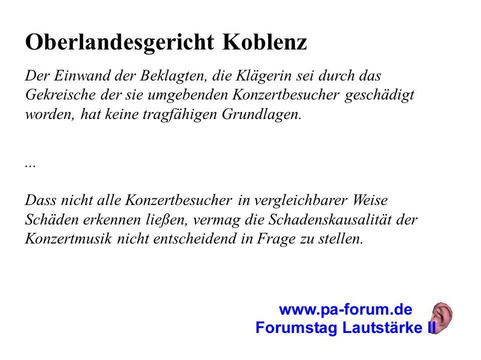 Oberlandesgericht Koblenz Der Einwand der Beklagten, die Klägerin sei durch das Gekreische der sie umgebenden Konzertbesucher geschädigt worden, hat k
