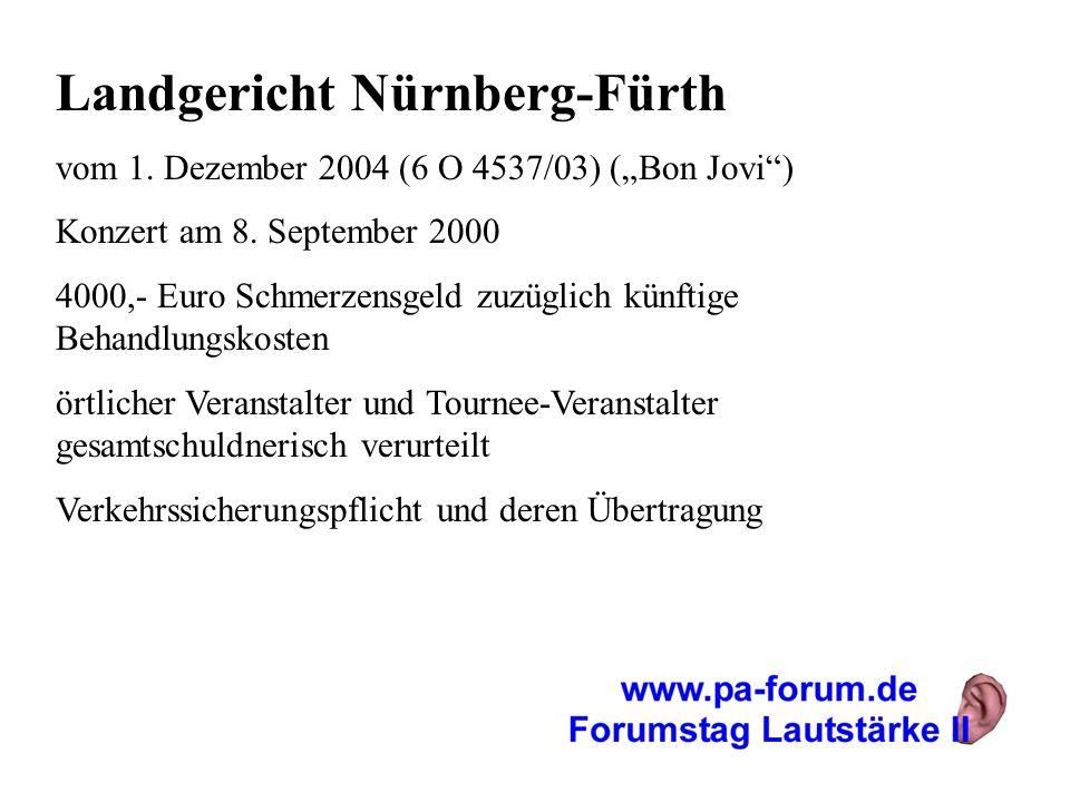 Landgericht Nürnberg-Fürth vom 1. Dezember 2004 (6 O 4537/03) (Bon Jovi) Konzert am 8. September 2000 4000,- Euro Schmerzensgeld zuzüglich künftige Be