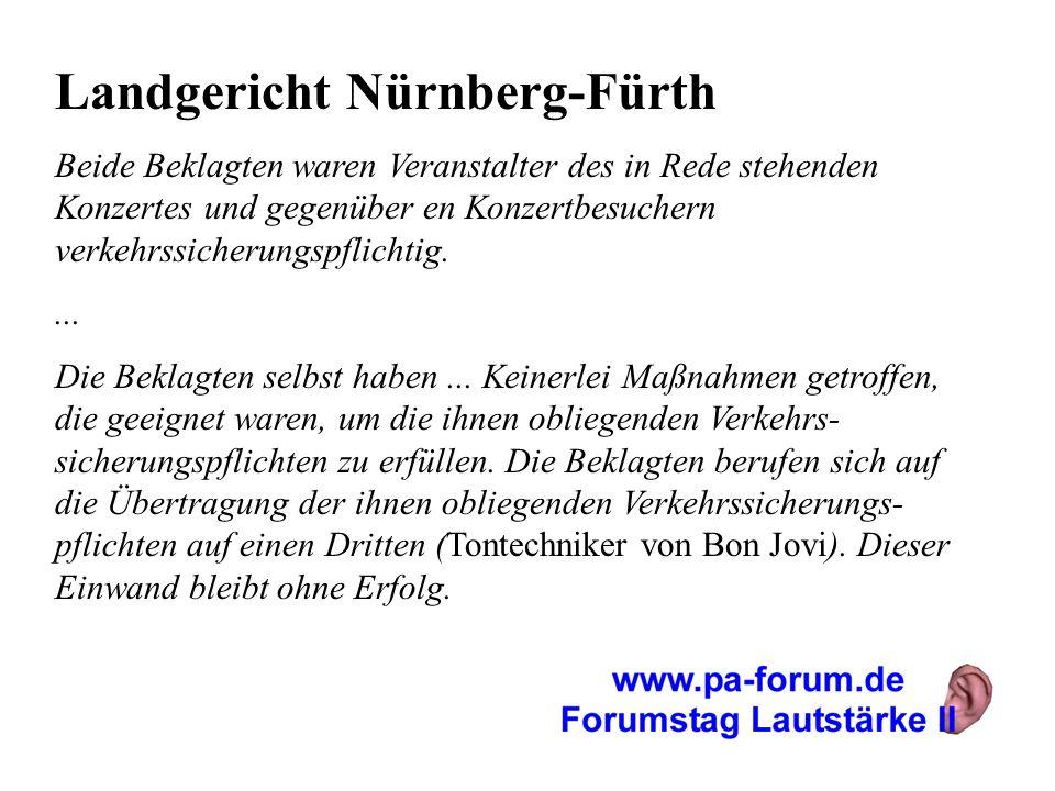 Landgericht Nürnberg-Fürth Beide Beklagten waren Veranstalter des in Rede stehenden Konzertes und gegenüber en Konzertbesuchern verkehrssicherungspfli