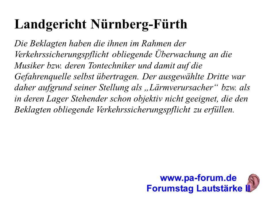 Landgericht Nürnberg-Fürth Die Beklagten haben die ihnen im Rahmen der Verkehrssicherungspflicht obliegende Überwachung an die Musiker bzw. deren Tont
