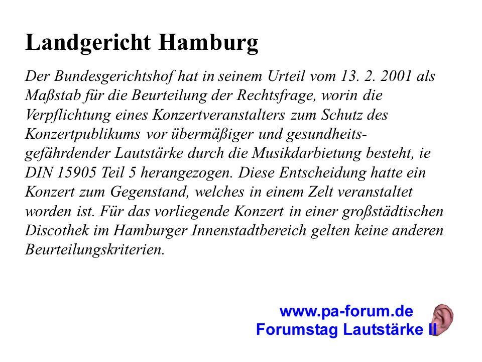 Landgericht Hamburg Der Bundesgerichtshof hat in seinem Urteil vom 13. 2. 2001 als Maßstab für die Beurteilung der Rechtsfrage, worin die Verpflichtun