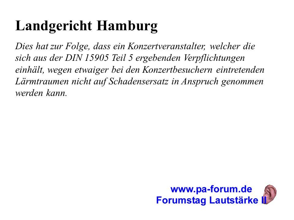 Landgericht Hamburg Dies hat zur Folge, dass ein Konzertveranstalter, welcher die sich aus der DIN 15905 Teil 5 ergebenden Verpflichtungen einhält, we