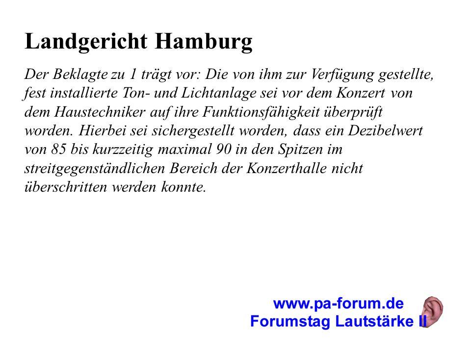 Landgericht Hamburg Der Beklagte zu 1 trägt vor: Die von ihm zur Verfügung gestellte, fest installierte Ton- und Lichtanlage sei vor dem Konzert von d