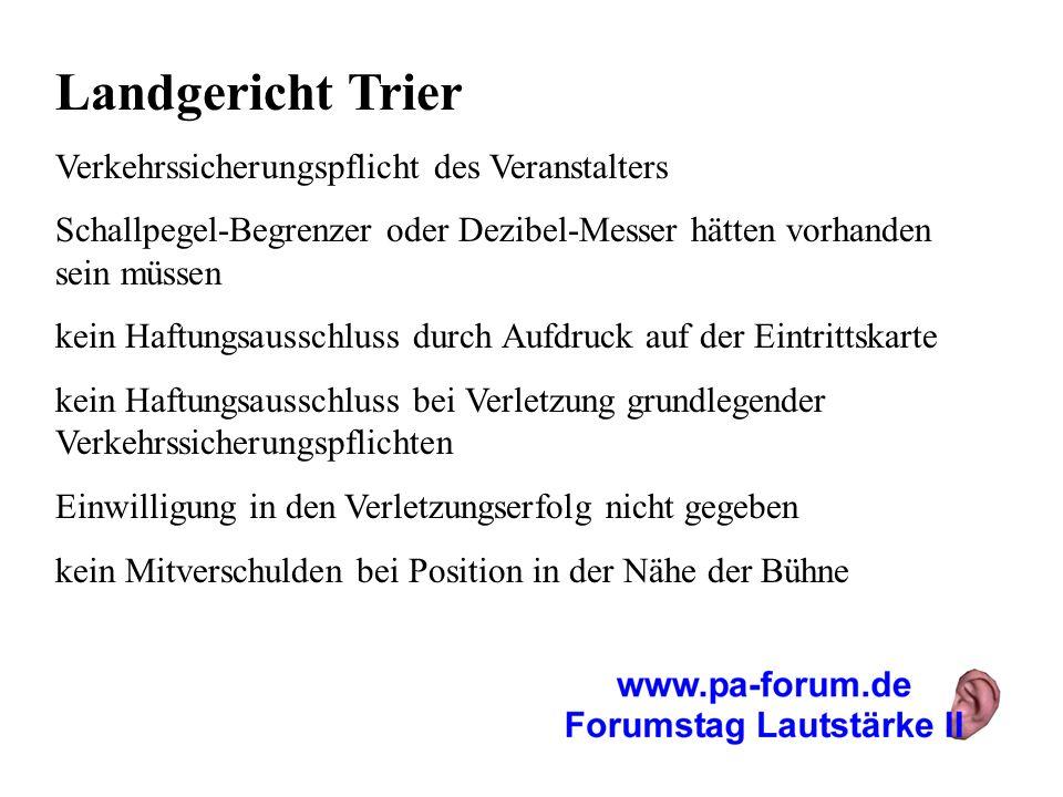 Landgericht Trier Verkehrssicherungspflicht des Veranstalters Schallpegel-Begrenzer oder Dezibel-Messer hätten vorhanden sein müssen kein Haftungsauss