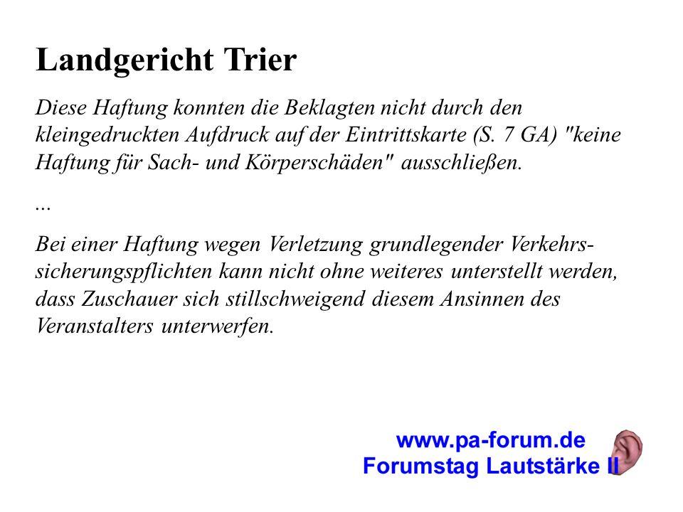 Landgericht Trier Diese Haftung konnten die Beklagten nicht durch den kleingedruckten Aufdruck auf der Eintrittskarte (S. 7 GA)