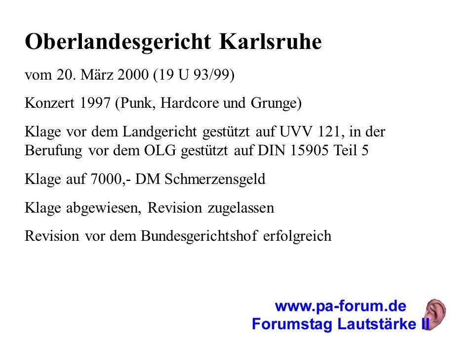 Oberlandesgericht Karlsruhe vom 20. März 2000 (19 U 93/99) Konzert 1997 (Punk, Hardcore und Grunge) Klage vor dem Landgericht gestützt auf UVV 121, in