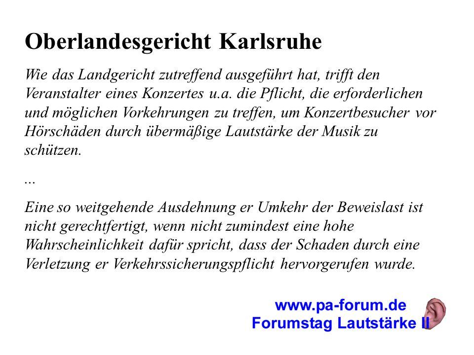 Oberlandesgericht Karlsruhe Wie das Landgericht zutreffend ausgeführt hat, trifft den Veranstalter eines Konzertes u.a. die Pflicht, die erforderliche