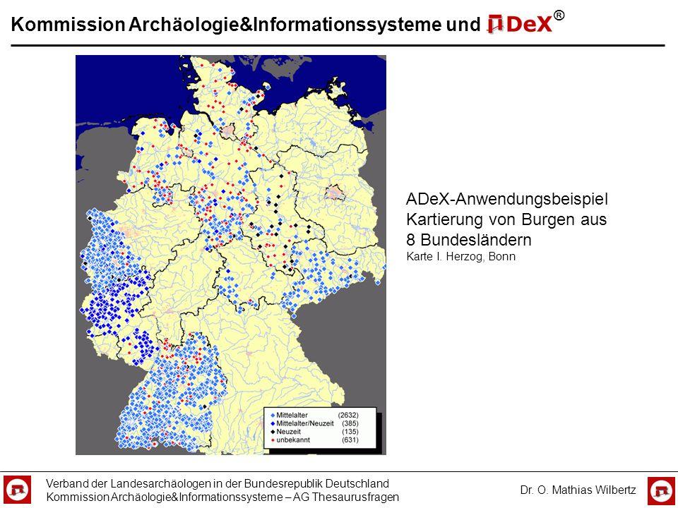 Kommission Archäologie&Informationssysteme und Verband der Landesarchäologen in der Bundesrepublik Deutschland Kommission Archäologie&Informationssyst