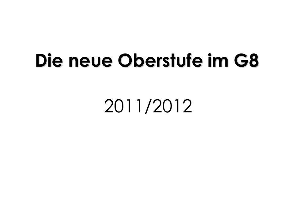 Die neue Oberstufe im G8 2011/2012