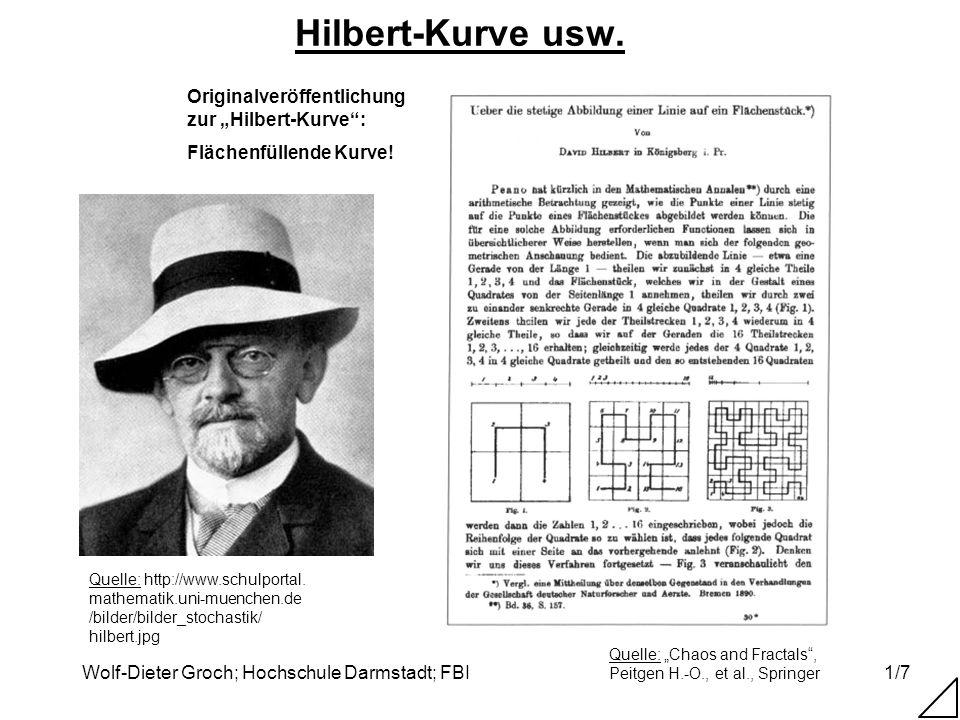 Wolf-Dieter Groch; Hochschule Darmstadt; FBI1/7 Hilbert-Kurve usw. Originalveröffentlichung zur Hilbert-Kurve: Flächenfüllende Kurve! Quelle: Chaos an