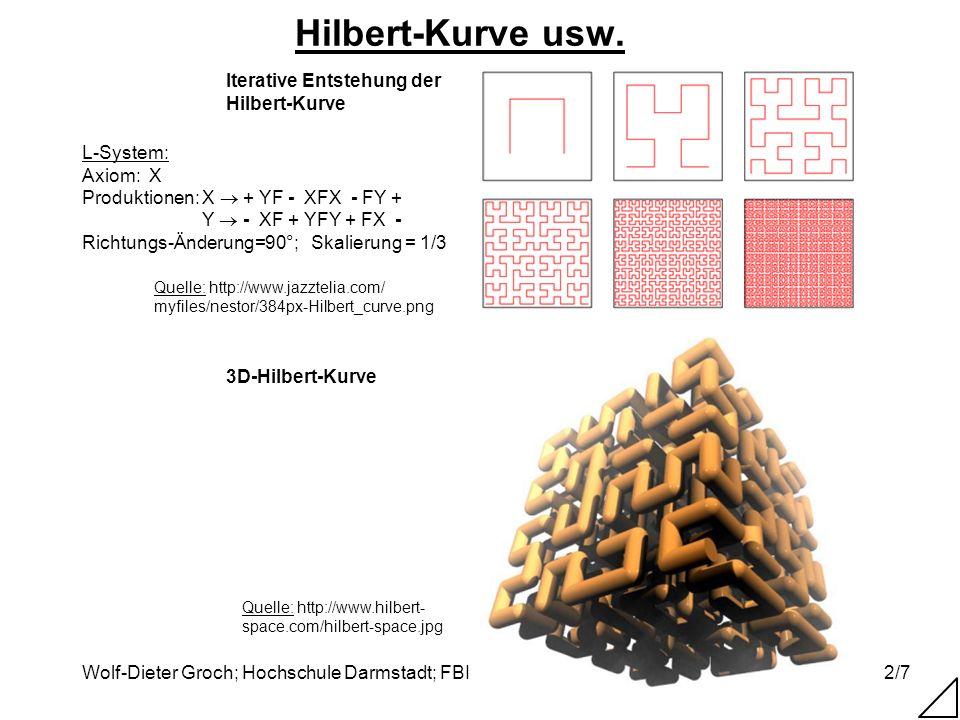 Wolf-Dieter Groch; Hochschule Darmstadt; FBI2/7 Hilbert-Kurve usw. Quelle: http://www.jazztelia.com/ myfiles/nestor/384px-Hilbert_curve.png Iterative