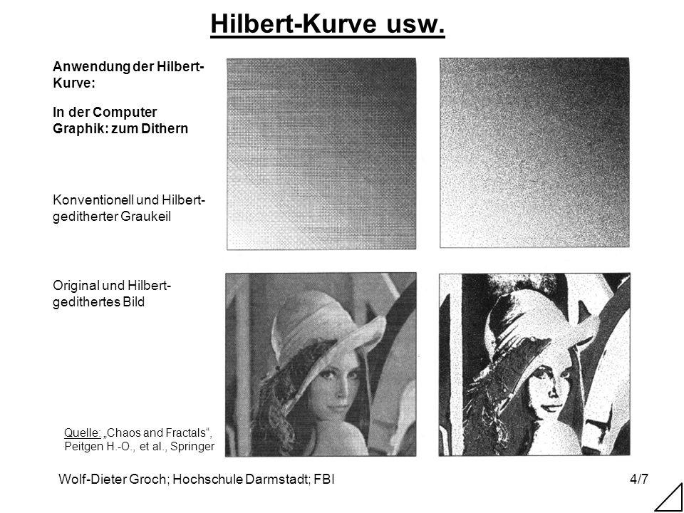 Wolf-Dieter Groch; Hochschule Darmstadt; FBI4/7 Hilbert-Kurve usw. Quelle: Chaos and Fractals, Peitgen H.-O., et al., Springer Original und Hilbert- g