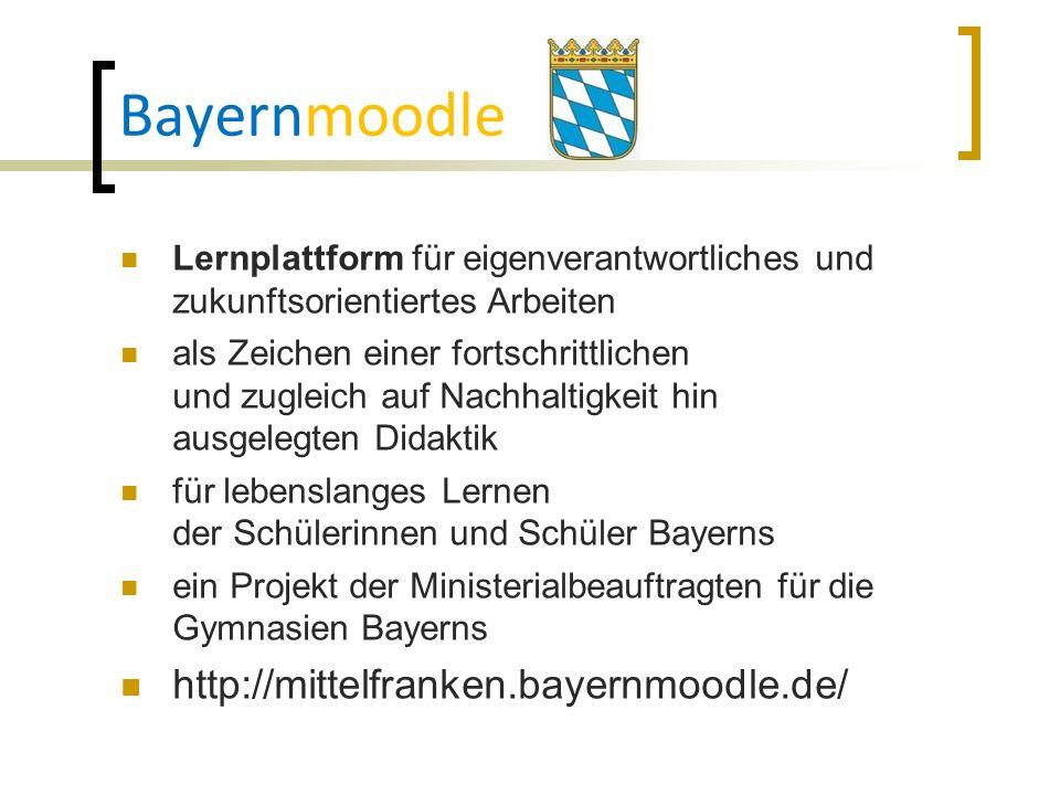 Bayernmoodle Lernplattform für eigenverantwortliches und zukunftsorientiertes Arbeiten als Zeichen einer fortschrittlichen und zugleich auf Nachhaltig