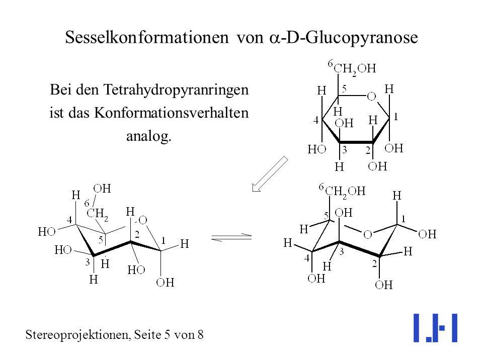 Sesselkonformation von Cyclohexan Stereoprojektionen, Seite 4 von 8 Befindet sich ein Substituent am Cyclohexan (hier: OH), so ändert er mit der Ringi