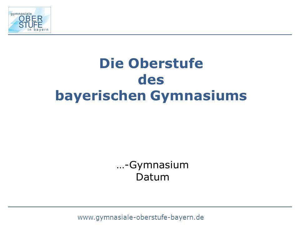 Die Oberstufe des bayerischen Gymnasiums …-Gymnasium Datum